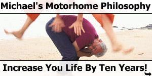 Increase Your Life By Ten Years - Michael Ayling's Motorhome Philosophy