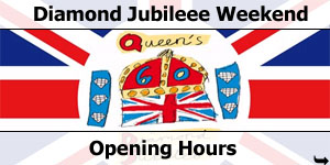 2012 Diamond Jubilee Opening Hours