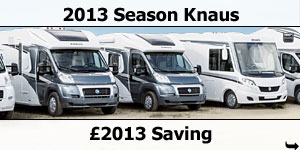 2013 Season Knaus Motorhomes - �2013 Savings