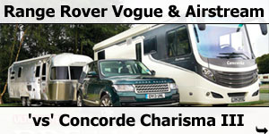 Concorde Charisma III vs Range Rover Vogue & Airstream