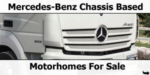 Mercedes-Benz Chassis Based Motorhomes For Sale