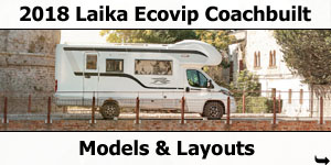 2018 Laika Ecovip Coachbuilt Motorhomes Models and Layouts