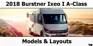 2018 Burstner Ixeo I Motorhomes Models and Layouts